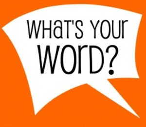 What's your word